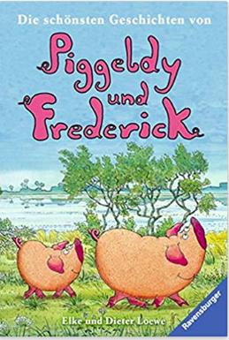 Ellen und Dieter Löwe  PIGGELDY UND FREDERICK
