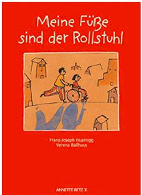 Franz-Joseph Huainigg / Verena Ballhaus MEINE FÜSSE SIND DER ROLLSTUHL