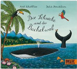 Axel Scheffler Julia Donaldson DIE SCHNECKE UND DER BUCKELWAL