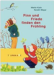 Martin Klein /Kerstin Meyer FINN UND FRIEDA FINDEN DEN FRÜHLING