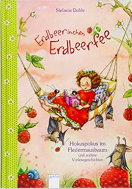Stefanie Dahlke ERDBEERINCHEN ERDBEERFEE