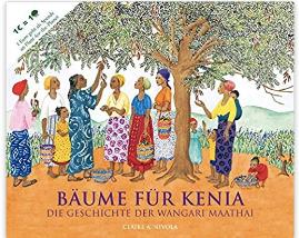 BÄUME FÜR KENIA Wangari Maathai