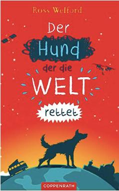 Ross Welford DER HUND DER DIE WELT RETTET virus kids book German