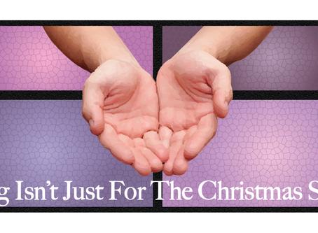 Giving Isn't Just For The Christmas Season