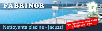 FABRINOR - Nettoyants-piscines-jacuzzi
