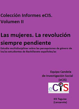 Colección Informes eCIS. Vol. II. Las mujeres. La revolución siempre pendiente