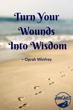 Turn Your Wounds Into Wisdom