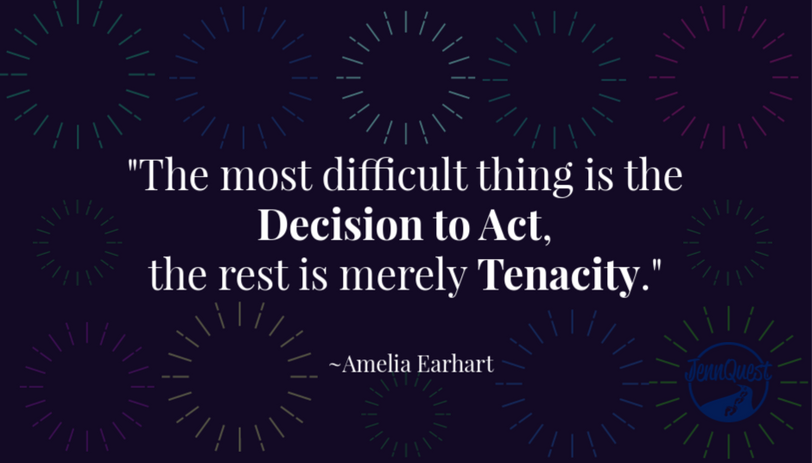 Decide to Act with Tenacity