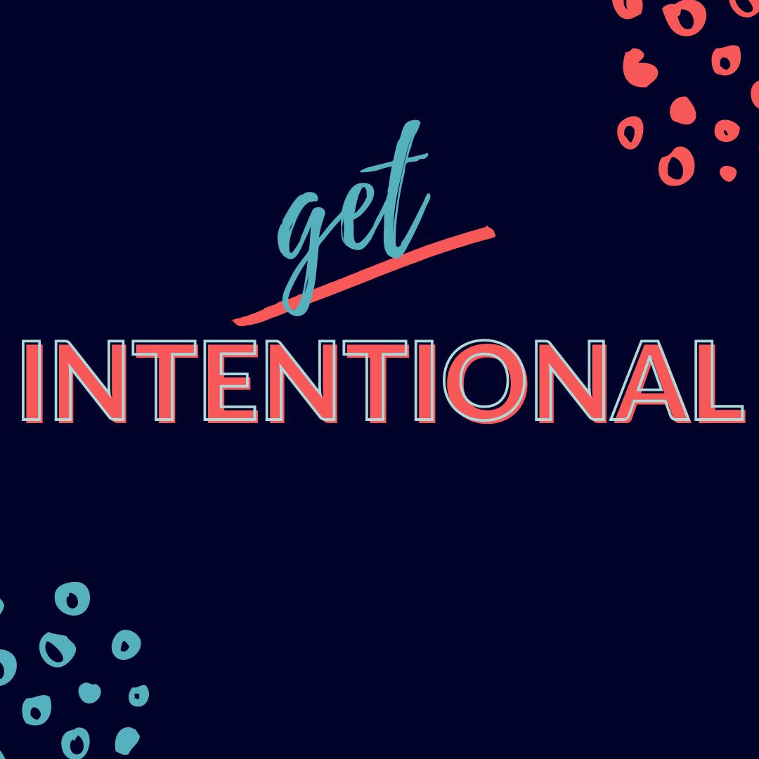 Get Intentional