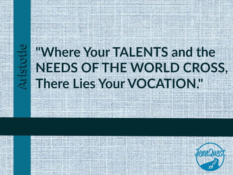 Talents + Needs of the Word = Vocation