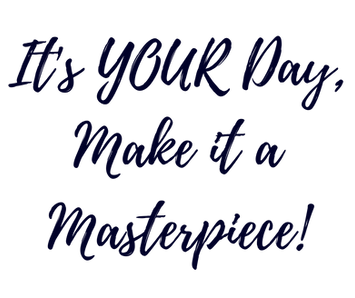 It's Your Day Make it a Masterpiece.png