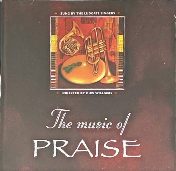 The Music Of Praise - The Ludgate Singers