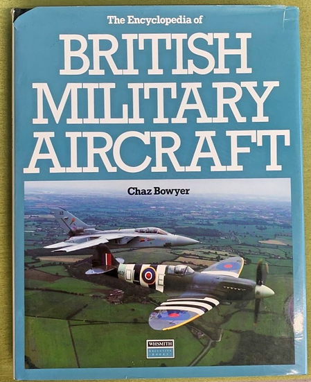 The Encyclopedia of British Military Aircraft - Chaz Bowyer