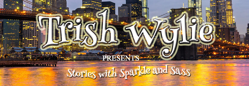 Trish Wylie presents Stories with Sparkle and Sass