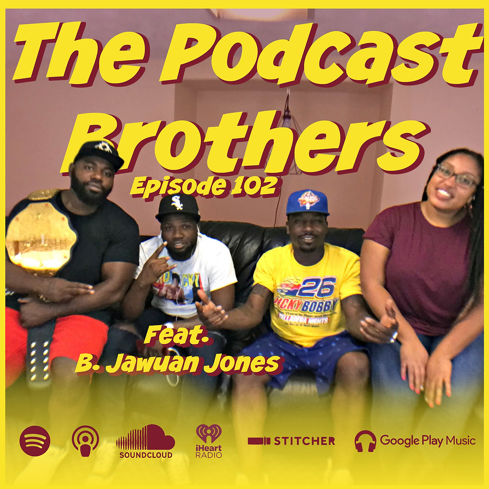 The Podcast brothers feat B.Jawuan Jones