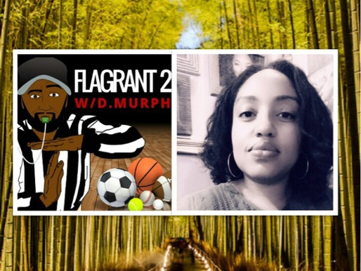 """""""Taking You Places"""" with D.Murph: Flagrant 2 Podcast"""