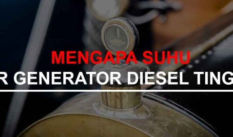 Mengapa Suhu Air Generator Diesel Tinggi?