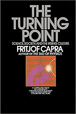 The Turning Point, Science, Society and the Rising Culture.