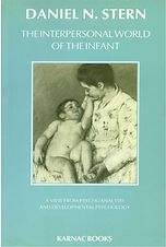 The Interpersonal World of the Infant: A View from Psychoanalysis and Developmental Psychology.