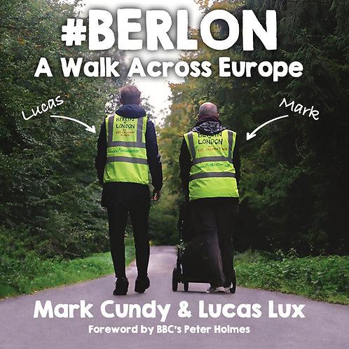 #BERLON - A Walk Across Europe