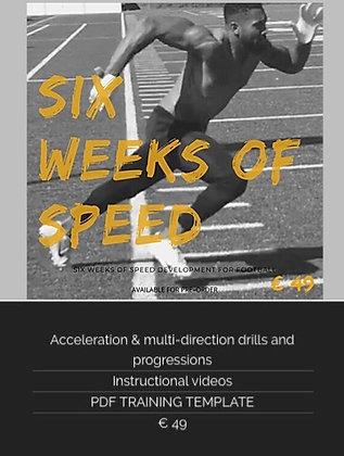SIX WEEKS OF SPEED