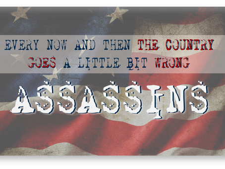 """ASSASSINS opening weekend! """"Attention must be paid..."""""""
