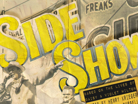 SIDE SHOW'S Opening Weekend Review is in!