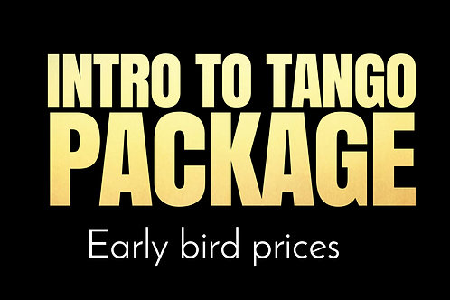 Early Bird - INTRO PACKAGE: IntroTo Tango for Beginners Only