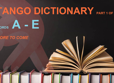 1- Tango Terminology (PART 1 OF 4) A - E