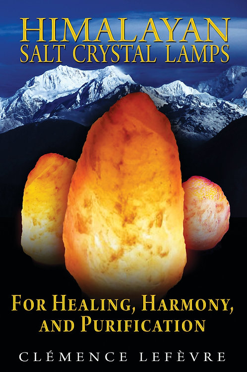 Himalayan Salt Crystal Lamps: For Healing Harmony & Purification