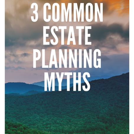 3 Common Estate Planning Myths