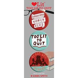 too_lit_to_quit_badge_set_800x.jpg