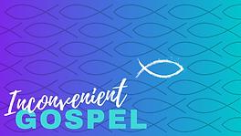 Inconvenient_Gospel.png