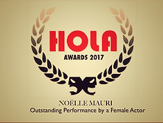 NOELLE MAURI OUTSTANDING PERFORMANCE BY A FEMALE ACTOR. HOLA AWARD 2017 NEW YORK