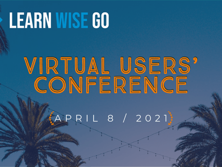LEARN-WISEGO US USERS CONFERENCE: JOIN US APRIL 8th 2021