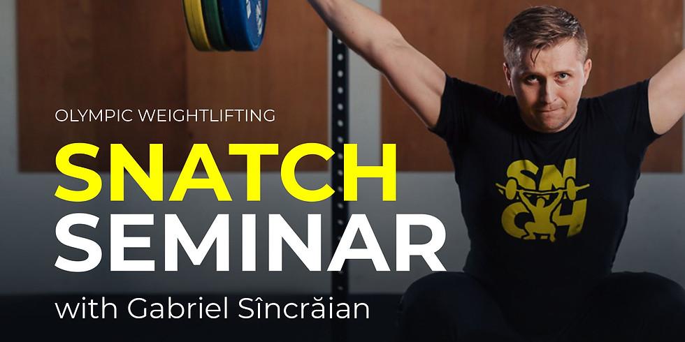 Snatch Seminar with Gabriel Sincraian