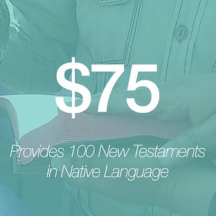 Giving $75 provides 100 New Testaments in their native language