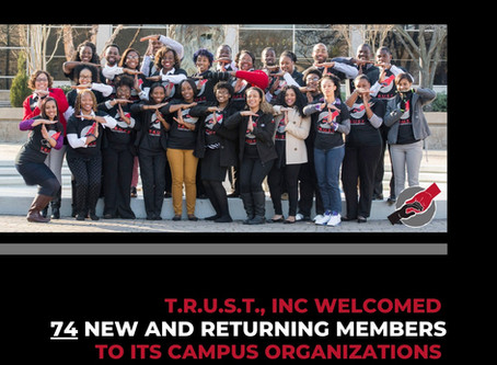 T.R.U.S.T., Inc. welcomed seventy-four (74) new and returning members to its campus organizations