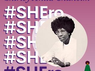 SHEro Series: Shirley Chisholm