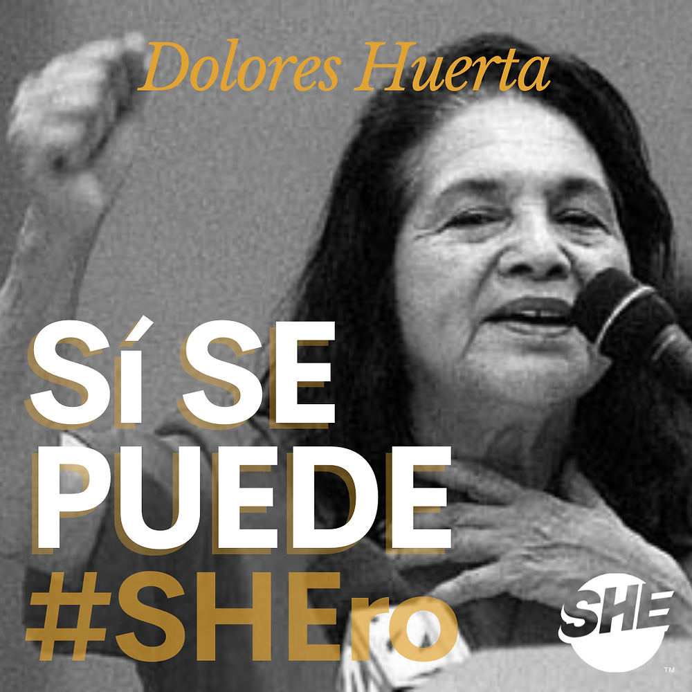 Photo of our SHEro: Dolores Huerta and her famous phrase: Si Se Puede