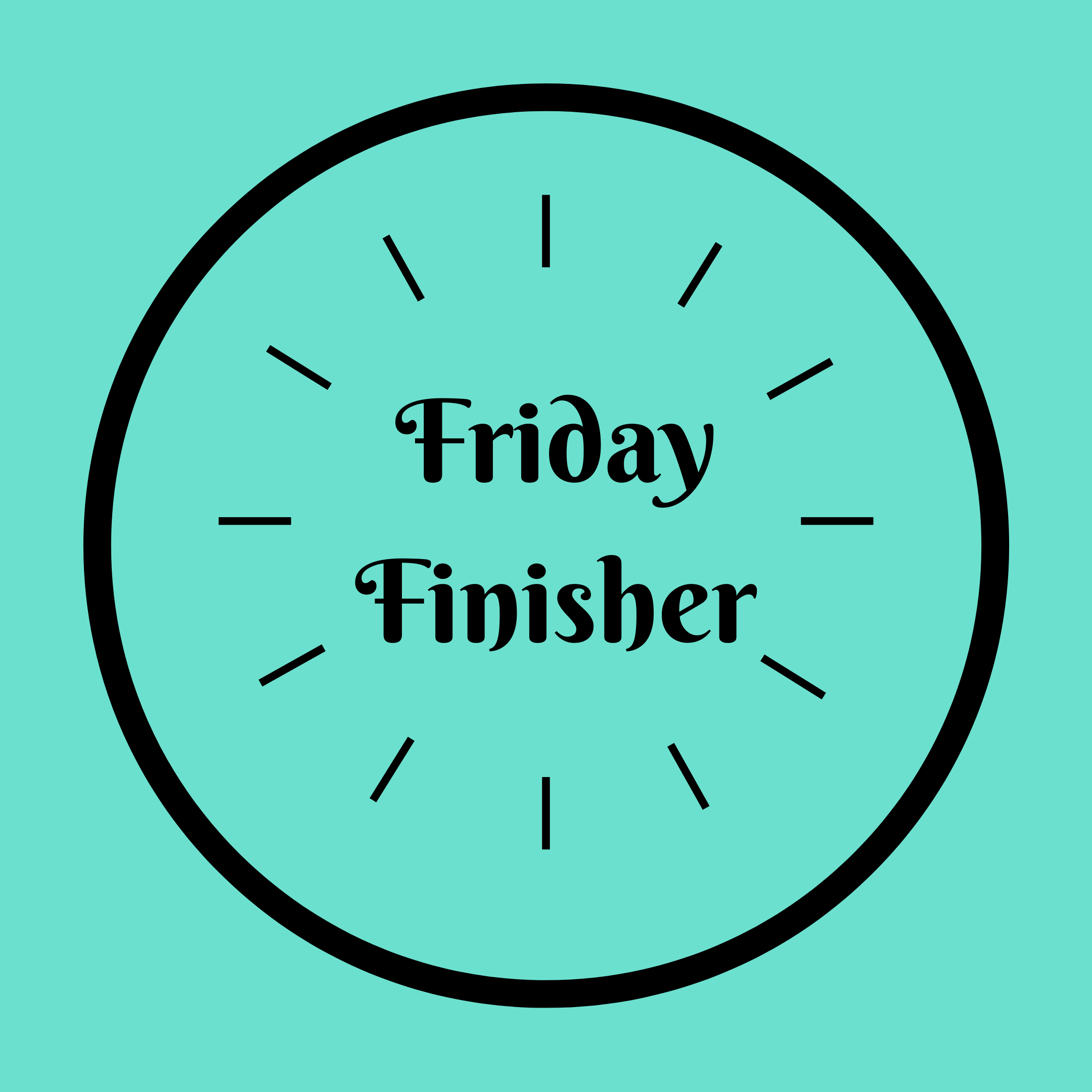 Friday Finisher 6am