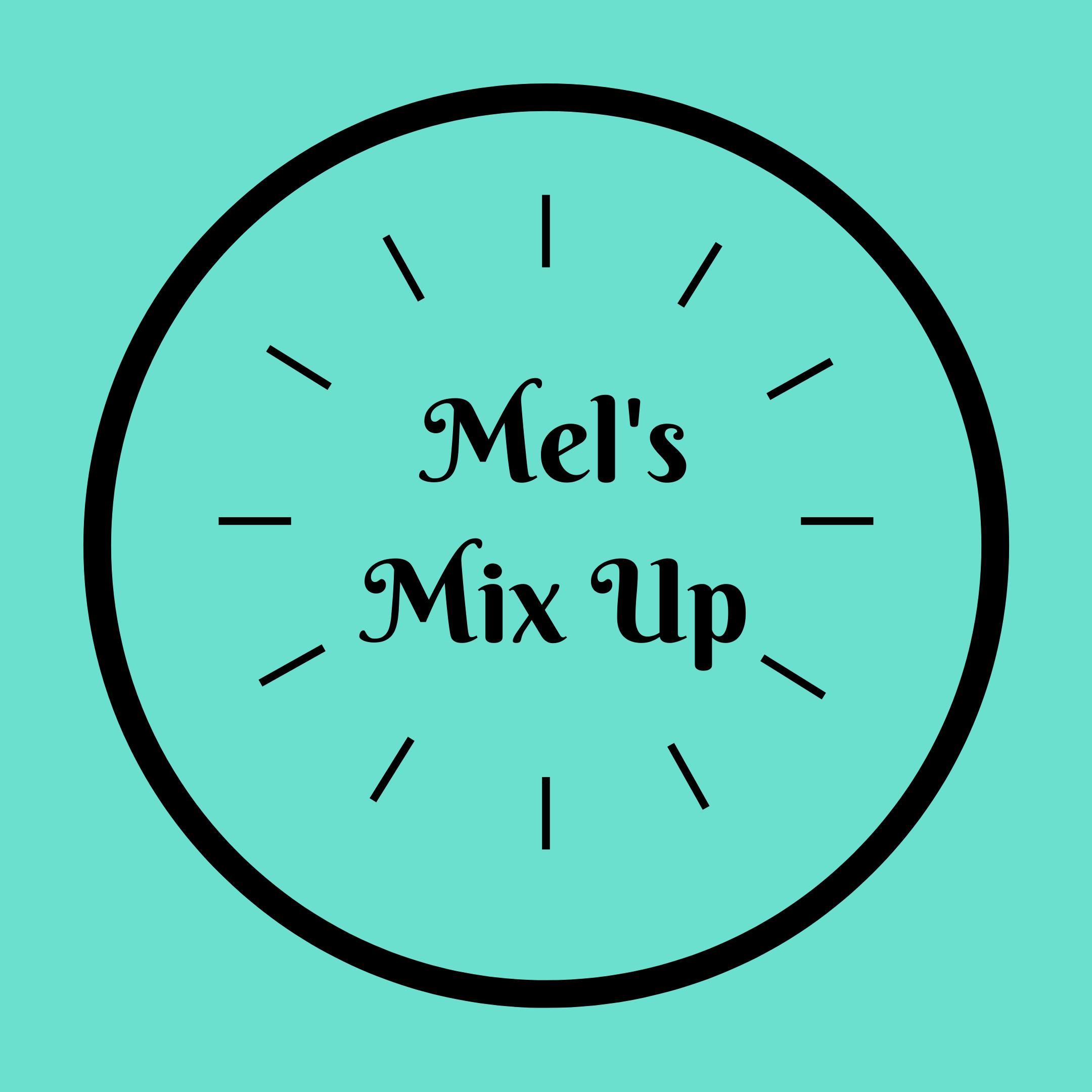 Mel's Mix Up Sat 8:30am