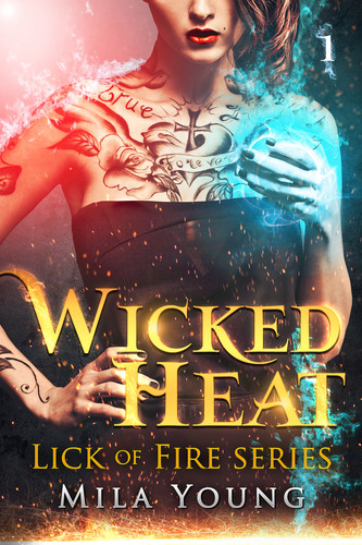 Mila Young - Lick of Fire series - Wicke