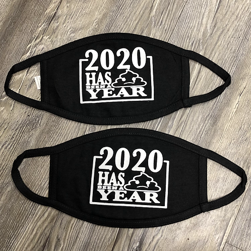 2020 HAS BEEN A YEAR FACE MASK