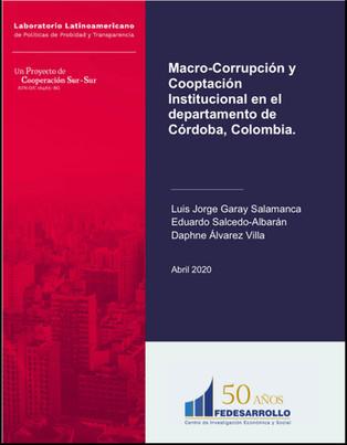 """""""Macro-Corrupción y Cooptación Institucional en el departamento de Córdoba, Colombia"""""""