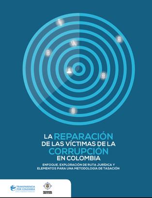 """""""La Reparación de las Víctimas de la Corrupción en Colombia: Enfoque, Exploración de Ruta Juríd"""