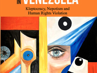 Super Network of Corruption in Venezuela: Kleptocracy, Nepotism, and Human Rights Violation