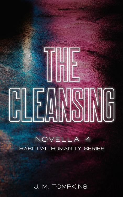 The Cleansing: Novella 4 (Habitual Humanity)