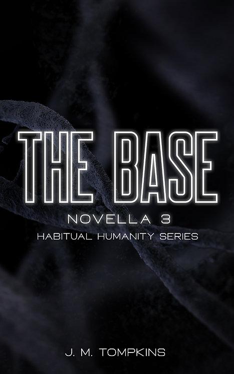 The Base: Novella 3 (Habitual Humanity)