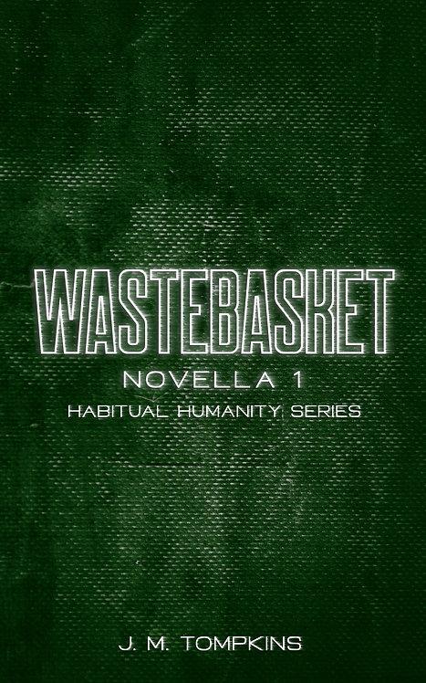 Wastebasket: Novella 1 (Habitual Humanity) in paperback